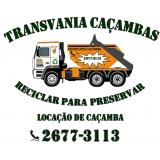Locação de caçamba para entulhos quanto custa na Vila Camilópolis